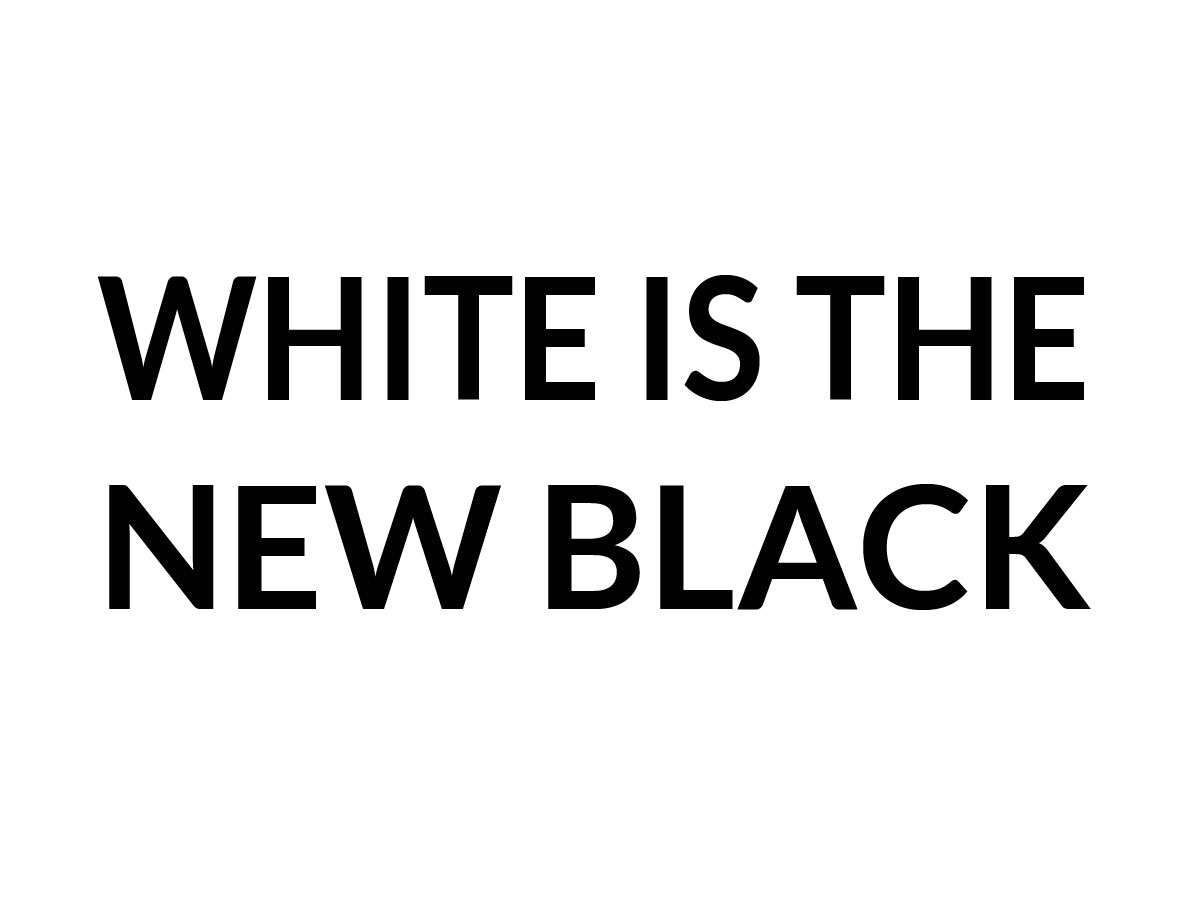 white-is-the-new-black